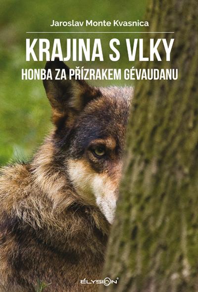 Krajina s vlky - Honba za přízrakem Gévaudanu [2. vydání]