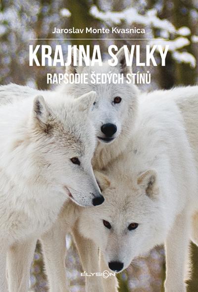 Krajina s vlky - Rapsodie šedých stínů [2. vydání]