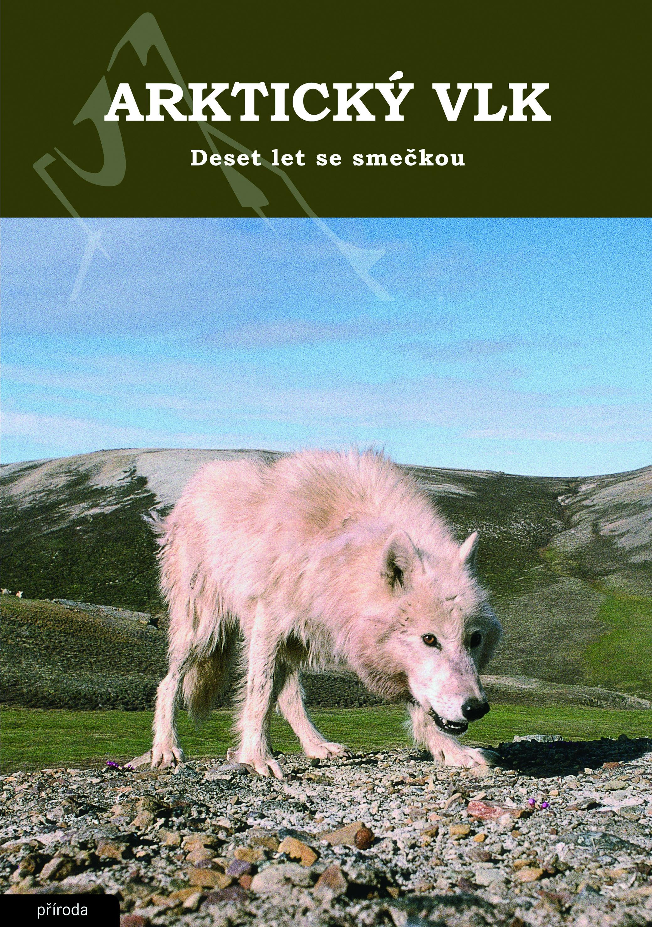 Arktický vlk - Deset let se smečkou [2. vydání]